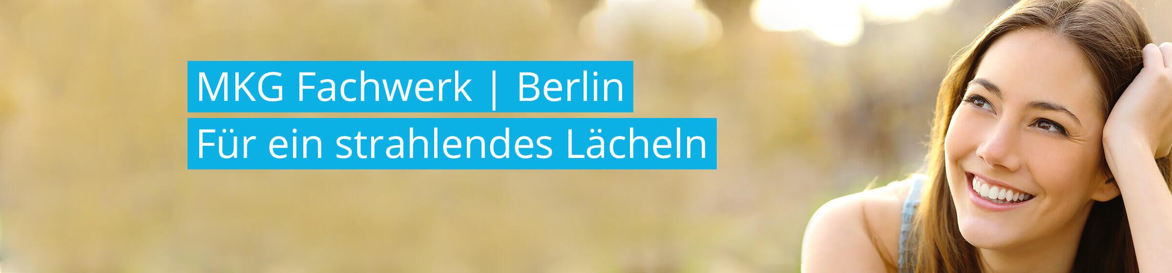 MKG Fachwerk | Berlin - Für ein strahlendes Lächeln